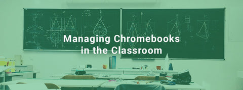 Managing Chromebooks in the Classroom