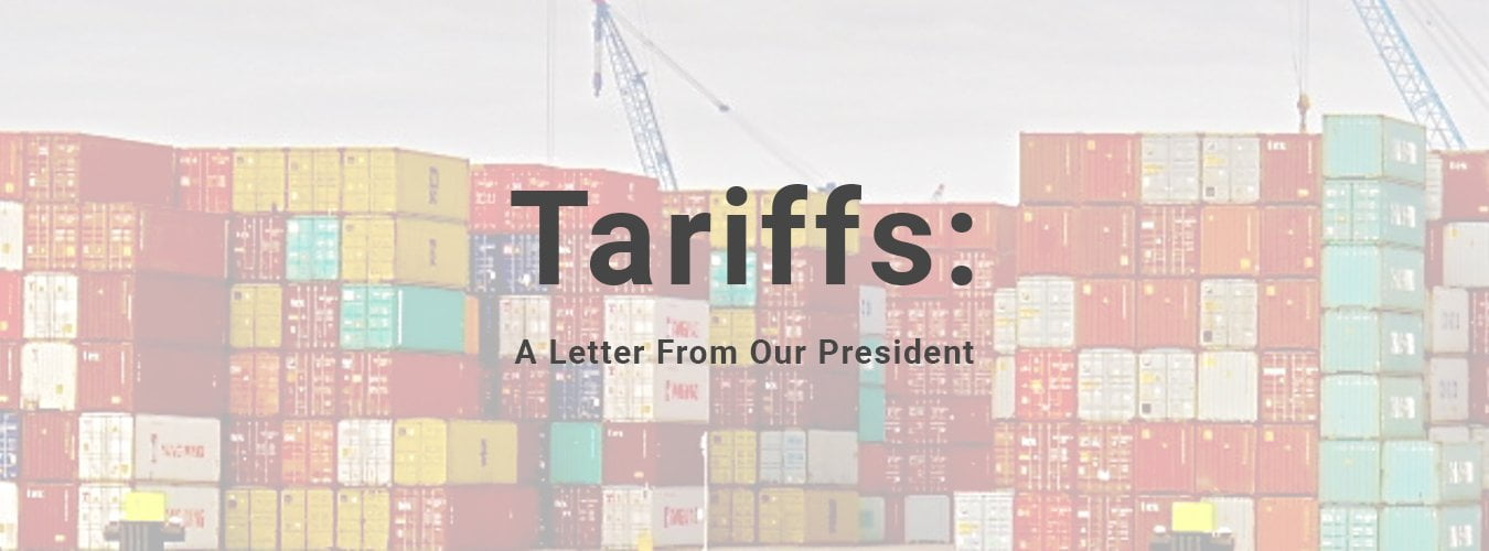 Tariffs: A Letter From Our President