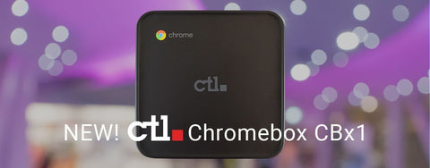 Introducing the New CTL Chromebox CBx1, Perfect for Digital Signage Needs