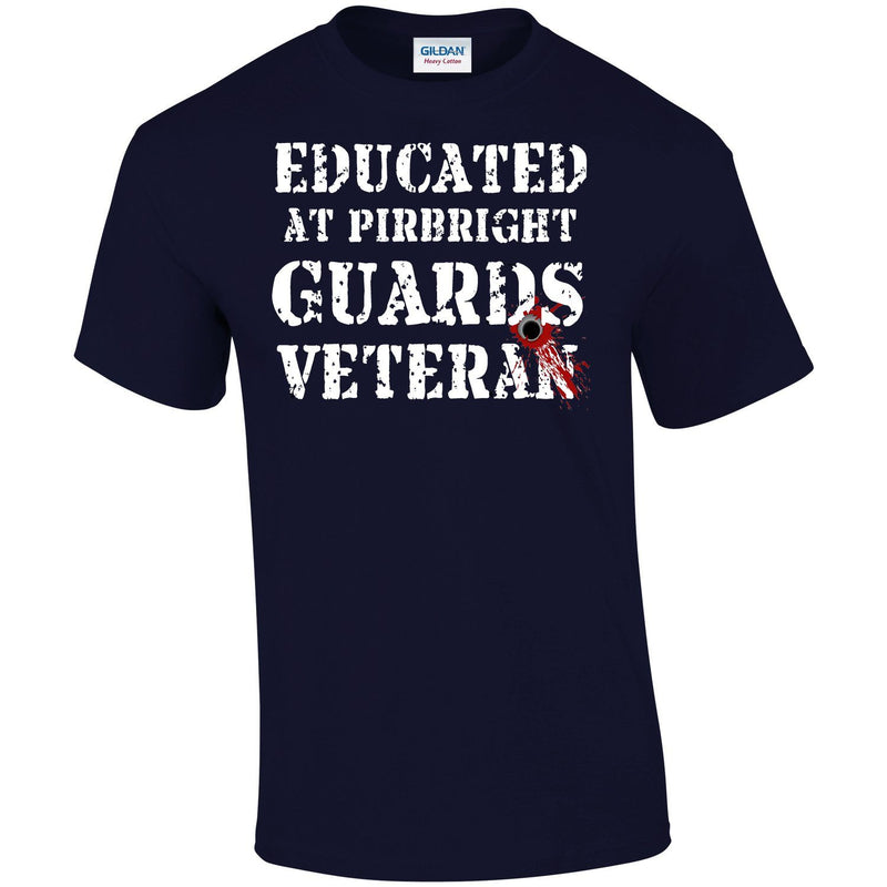 T-Shirt - EDUCATED AT PIRBRIGHT GUARDS VETERAN Printed T-Shirt