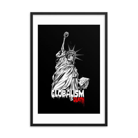 GLOBALISM IS DEATH- Framed matte paper poster