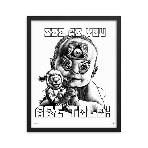 SEE AS YOU ARE TOLD- Framed photo paper poster