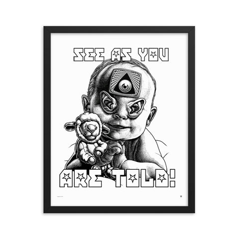 SEE AS YOU ARE TOLD- Framed matte paper poster