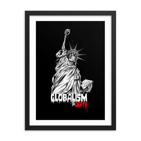 GLOBALISM IS DEATH- Framed photo paper poster