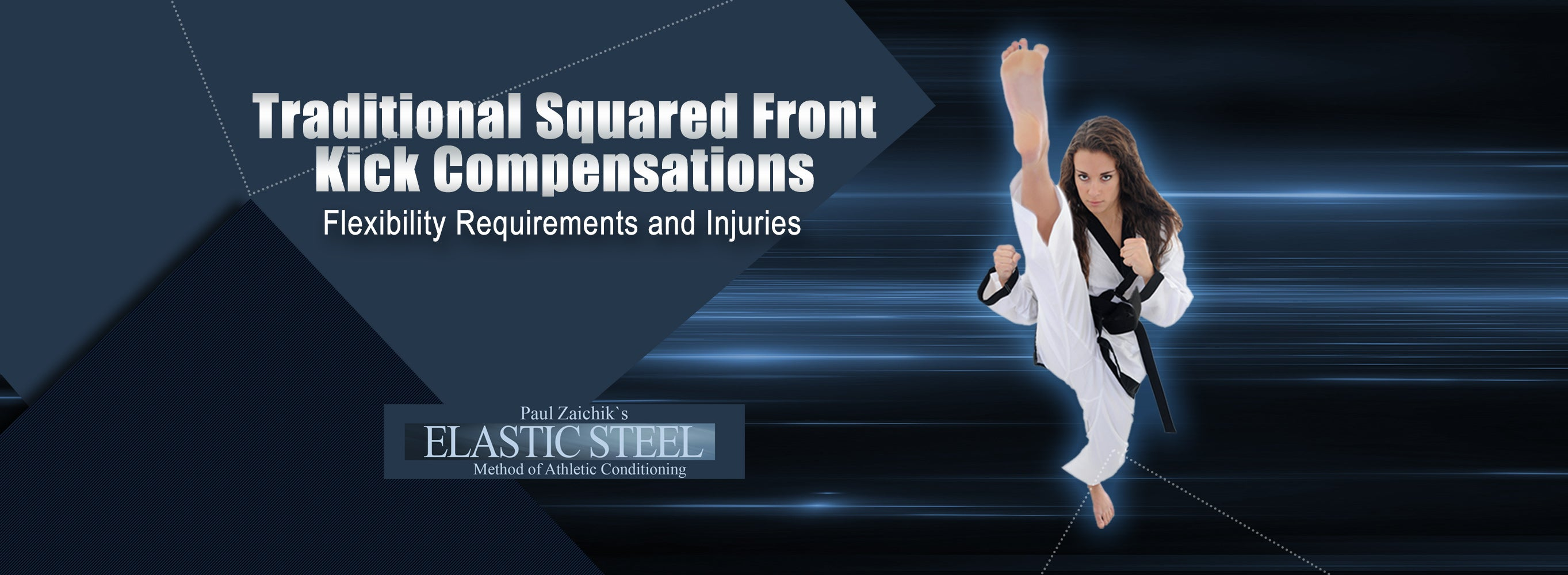 Traditional Squared Front Kick Compensations, Flexibility Requirements and Injuries.