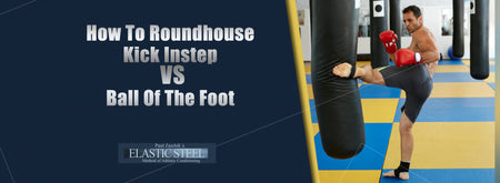 How To Roundhouse Kick Instep vs Ball of The Foot Kick Stricking Surface