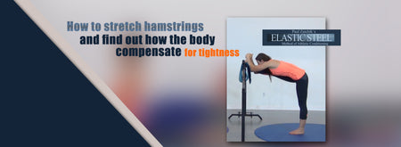 How To Stretch Hamstrings and find out how the body compensate for tightness