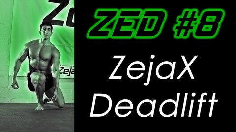 ZED #8 - ZejaX Deadlift