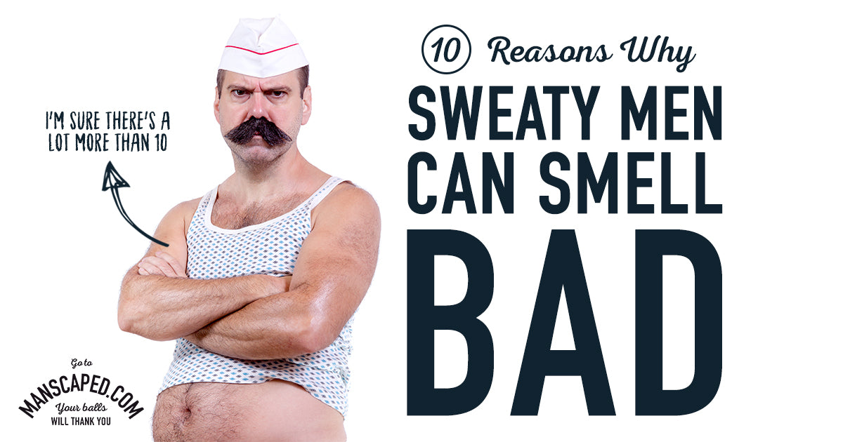 10 Reasons Why Sweaty Men Can Smell Bad
