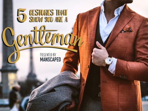 5 Gestures That Show You Are A Gentleman