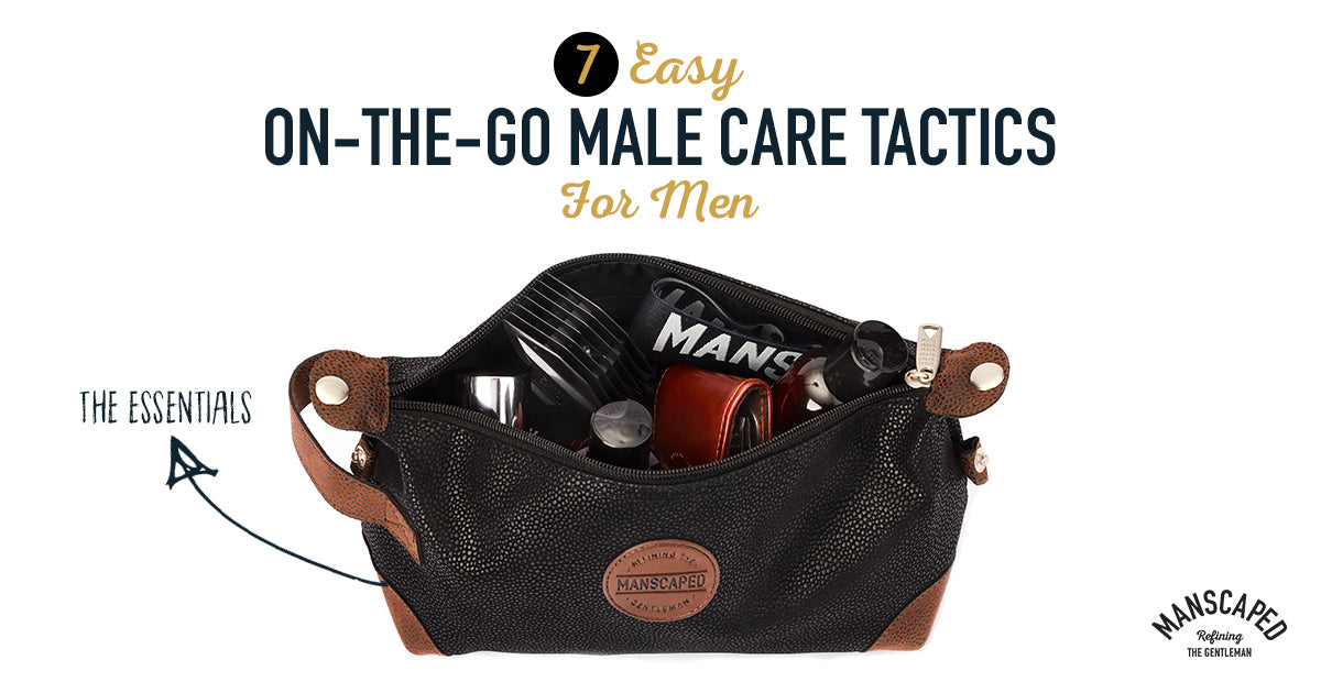 7 Easy On-The-Go Male Care Tactics for Men