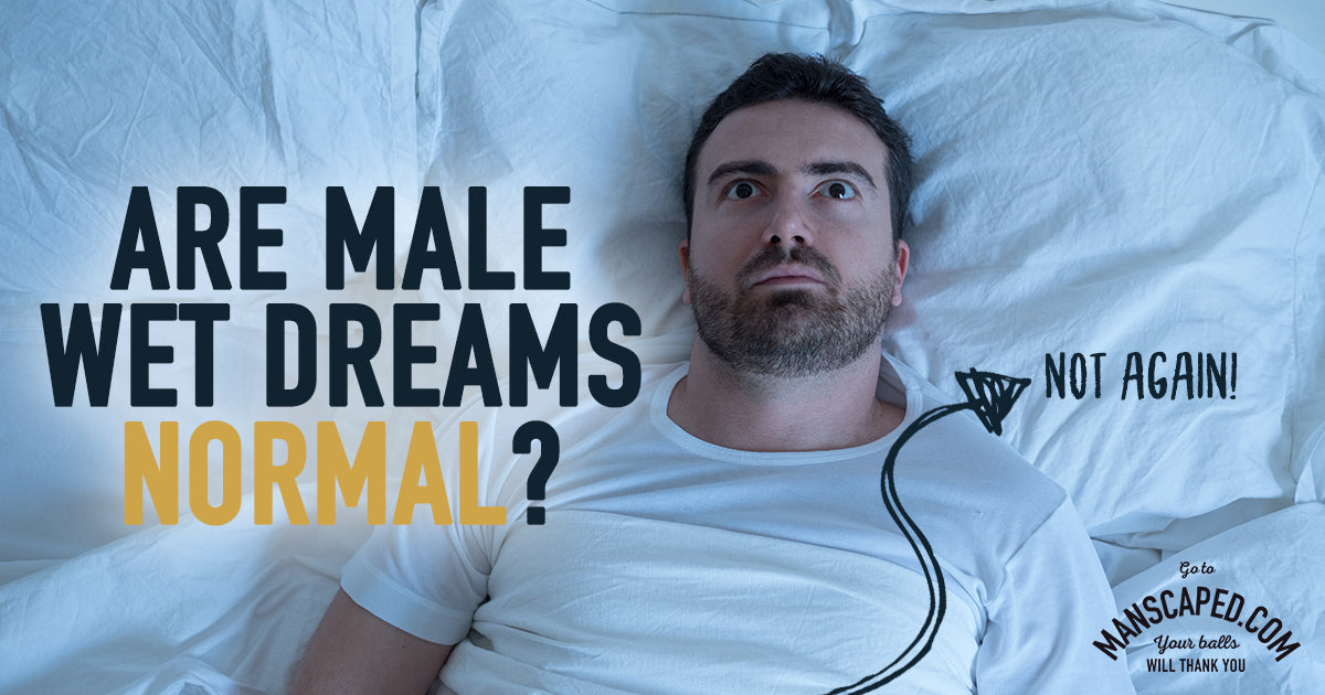 Are Male Wet Dreams Normal?