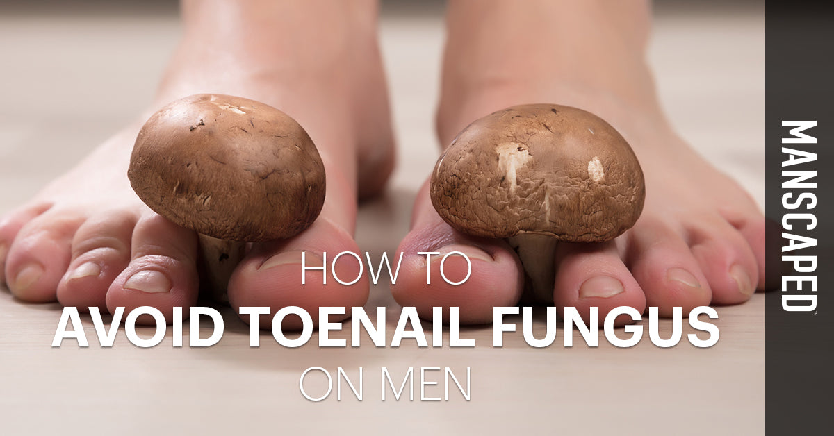 How to Avoid Toenail Fungus on Men
