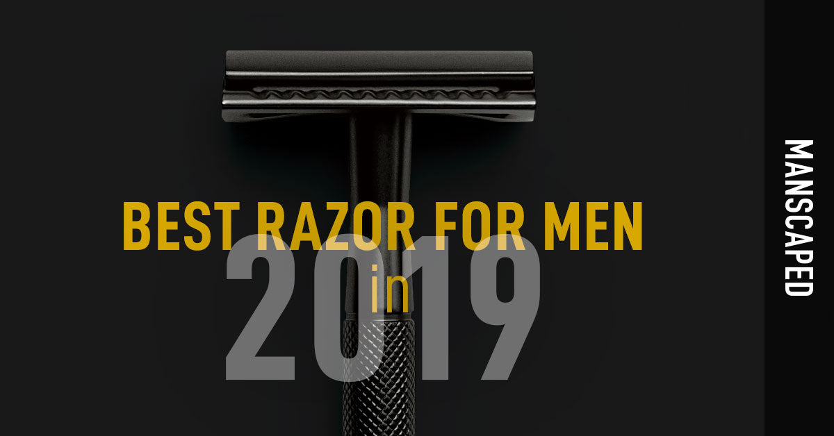 Best Razor for Men in 2019