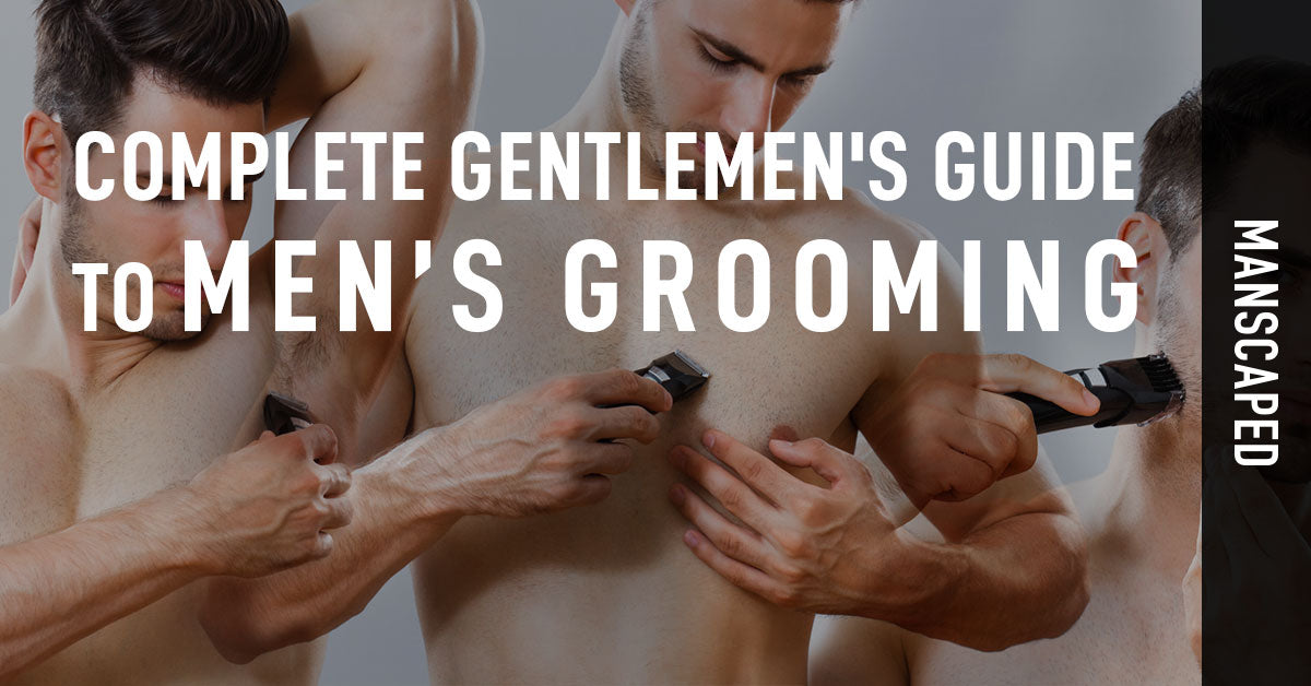Complete Guide to Men's Grooming Products