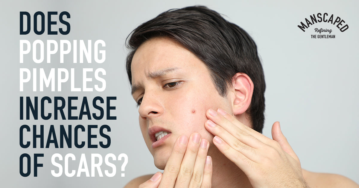 Does Popping Pimples Increase Chances of Scars? | Manscaped com