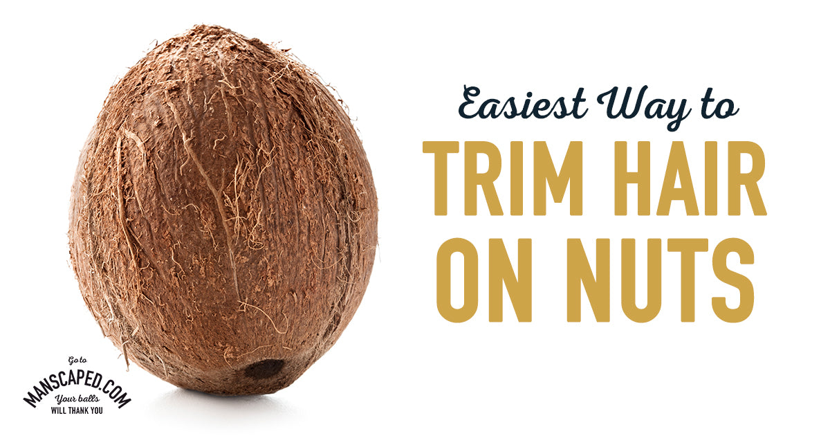 Easiest Way To Trim Hair On Nuts