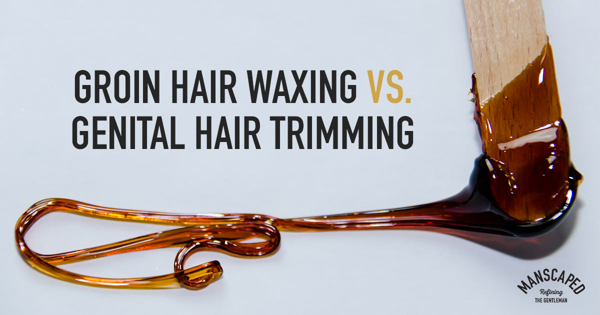 Groin Hair Waxing vs Genital Hair Trimming
