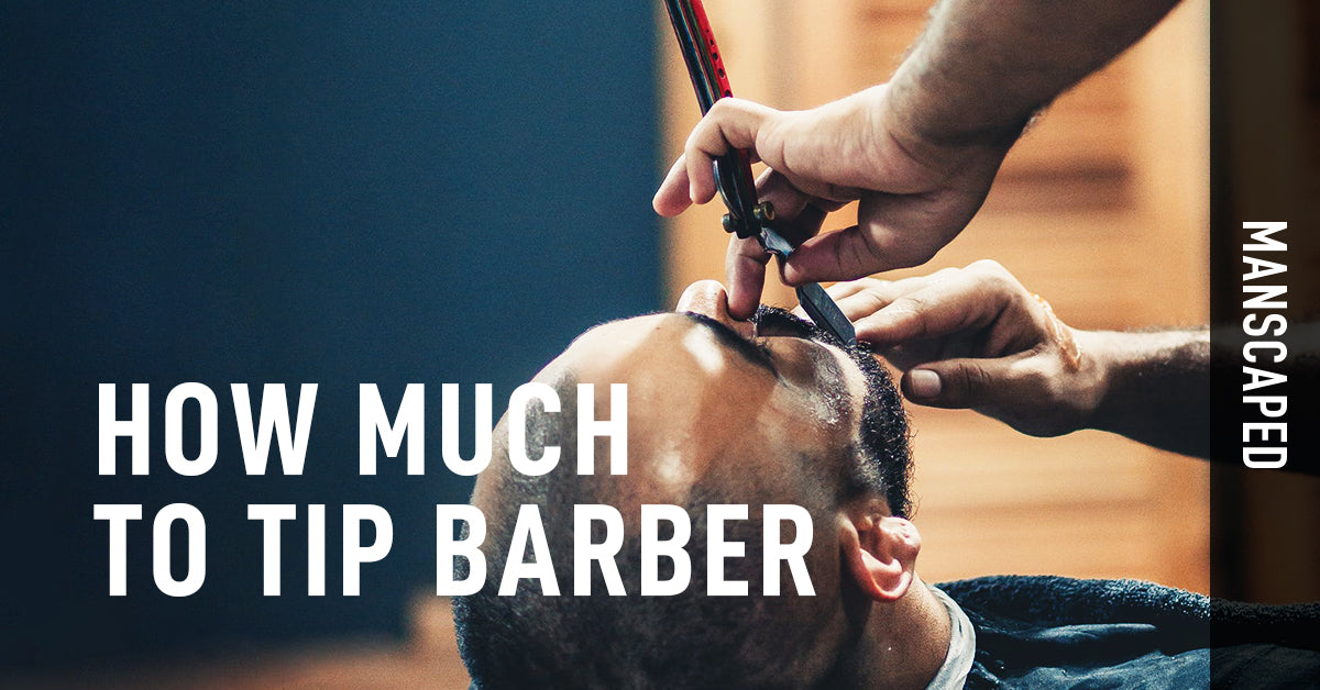 How Much to Tip a Barber   Modern Tipping Suggestions – MANSCAPED