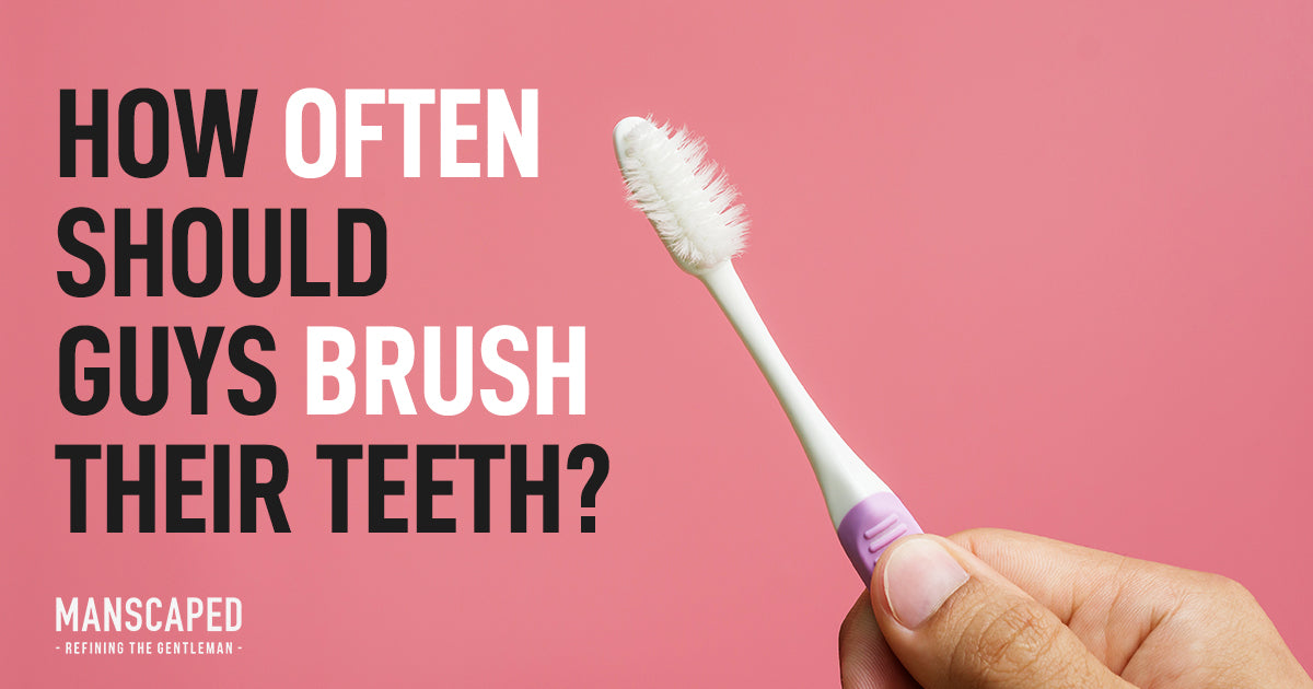 How Often Should Guys Brush Their Teeth?