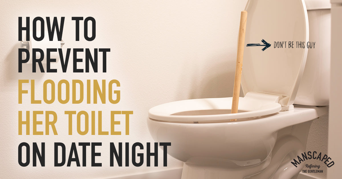 How to Prevent Flooding Her Toilet on Date Night