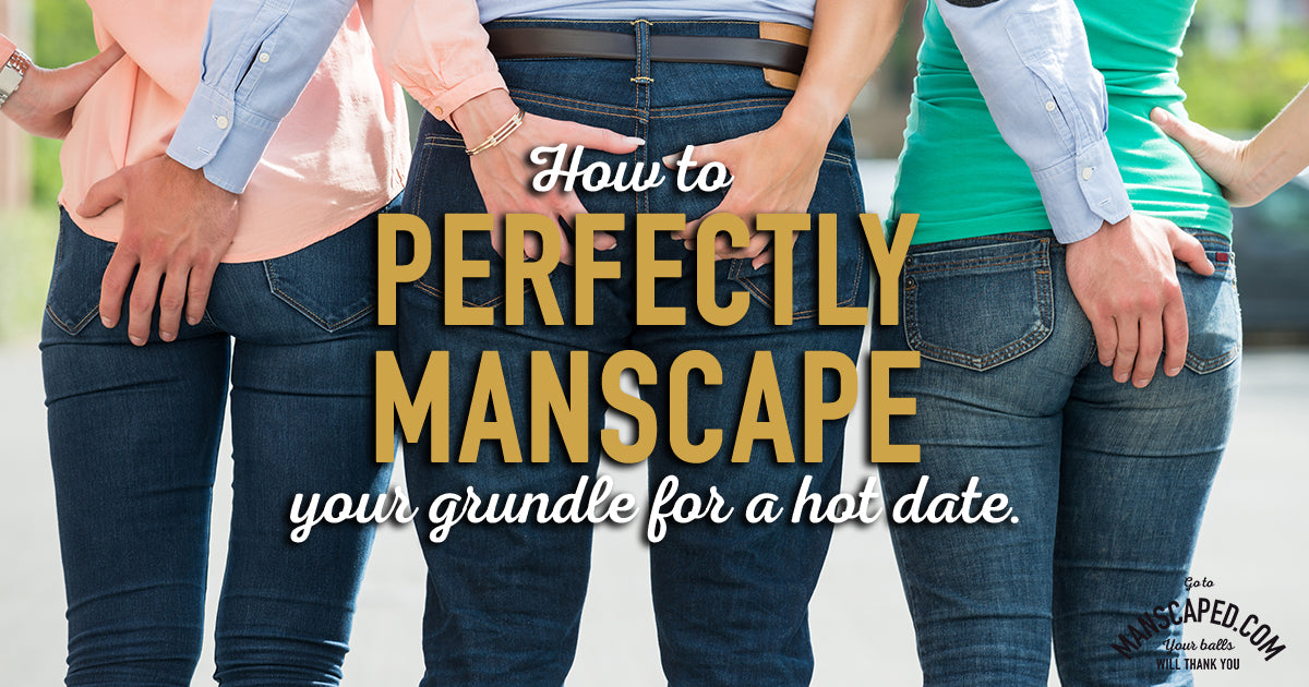 How To Perfectly Manscape Your Grundle For A Hot Date