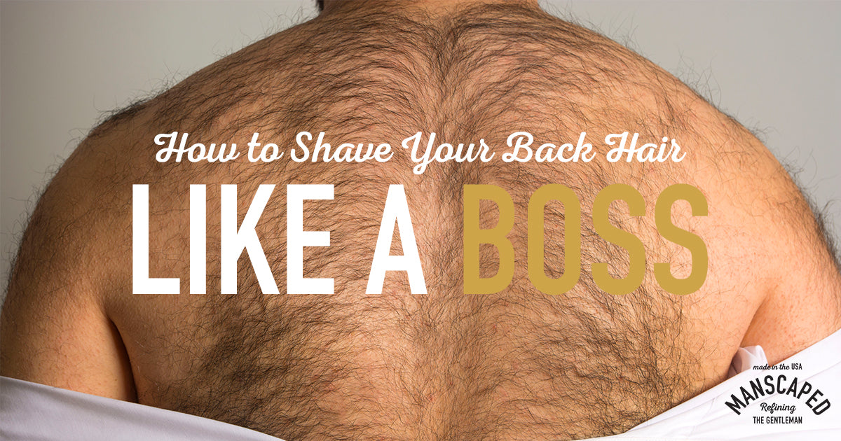 How to Shave Your Back Hair like a Boss