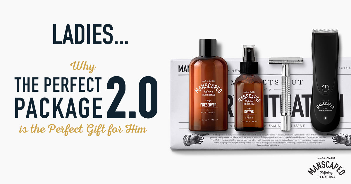 Ladies - Why the Manscaped Perfect Package 2.0 Is the Perfect Gift for Him