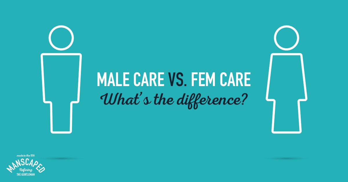 Male Care vs Fem Care - What's The Difference?