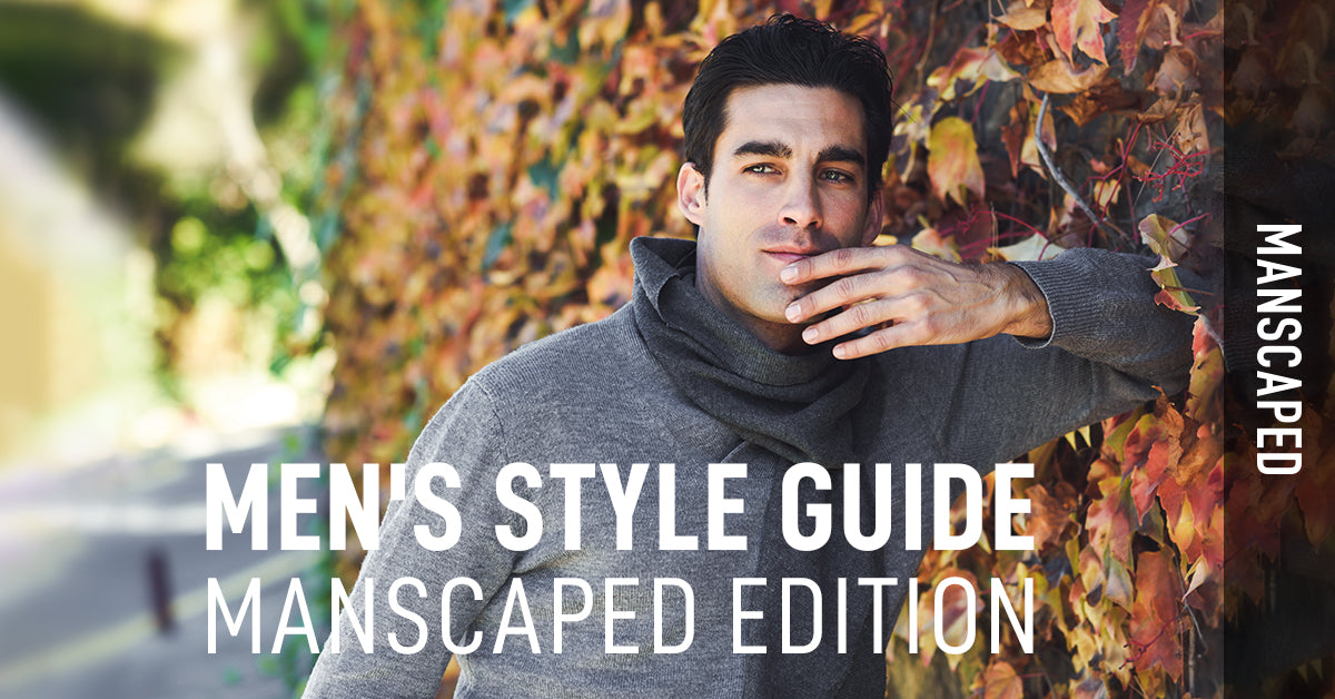 Men's Style Guide Manscaped Edition