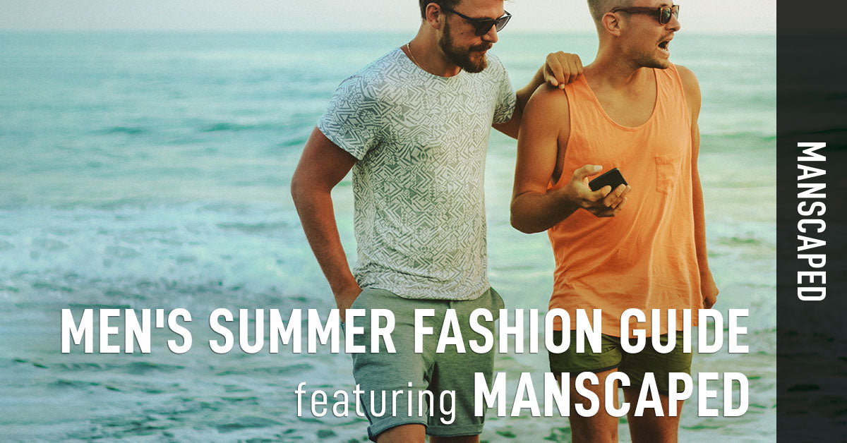 Men's Summer Fashion Guide Featuring Manscaped
