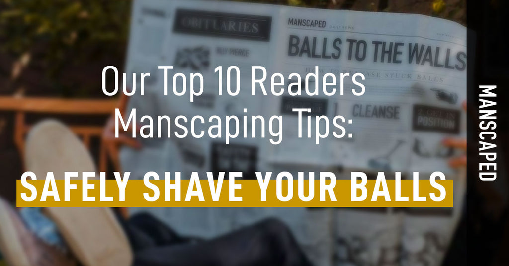 Our Top 10 Readers Manscaping Tips Safely Shave Your -2601