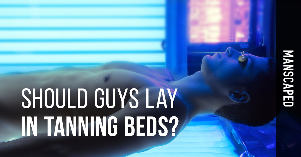Should Guys Lay in Tanning Beds?