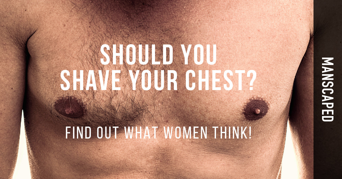 Should guys shave their chest