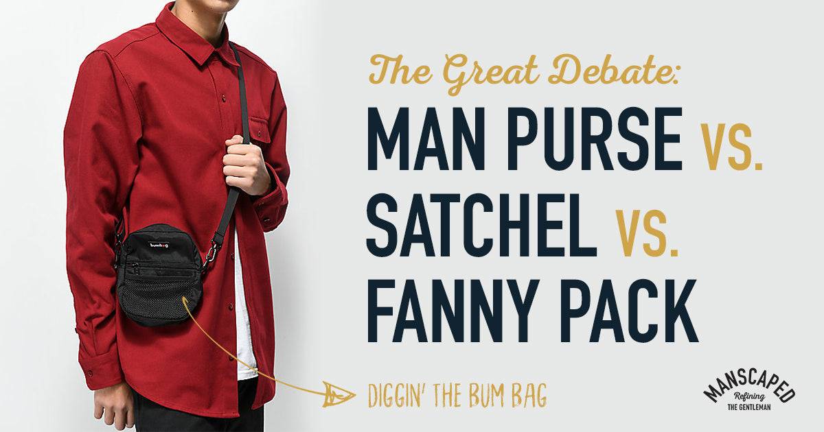e4d0e1e1be00 The Great Debate  Man Purse vs Satchel vs Fanny Pack