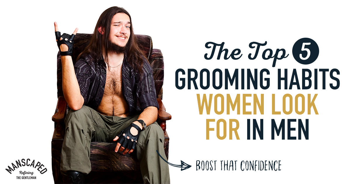 The Top 5 Grooming Habits Women Look for in Men