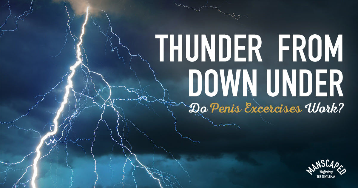 Thunder from Down Under - Do Penis Exercises Work?
