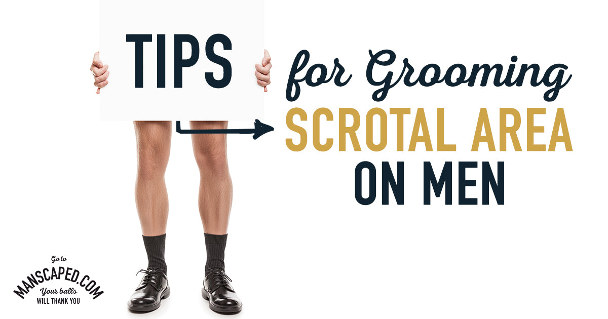 Tips For Grooming Scrotal Area On Men