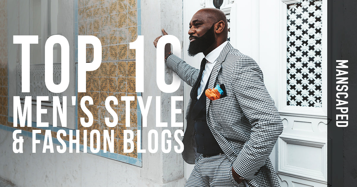 Top 10 Men's Style & Fashion Blogs