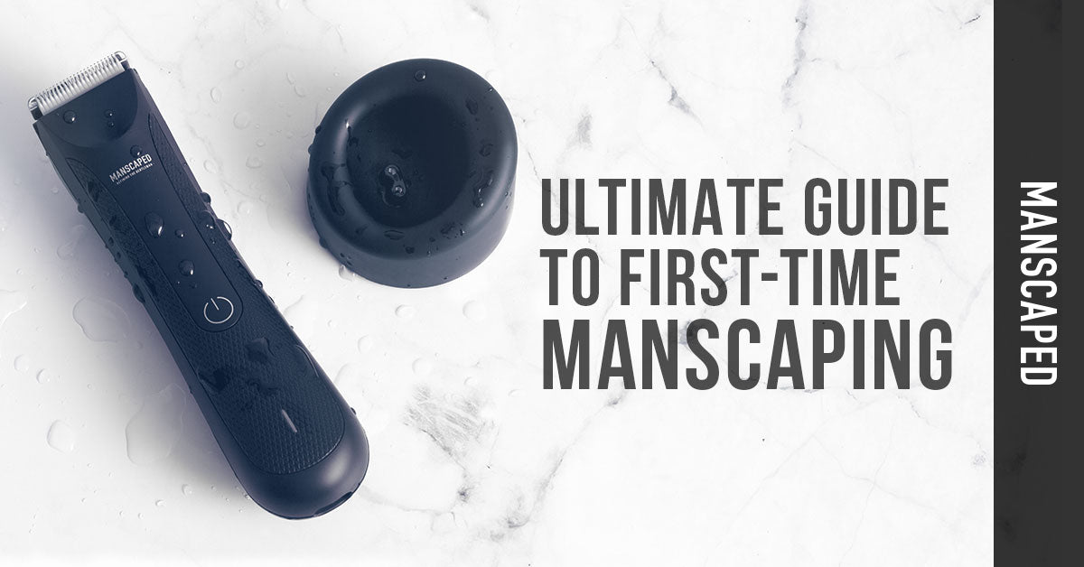 Ultimate Guide to First-Time Manscaping