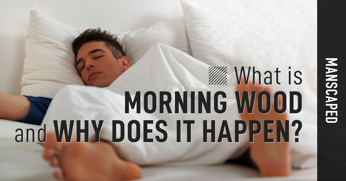 What Is Morning Wood and Why Does It Happen?