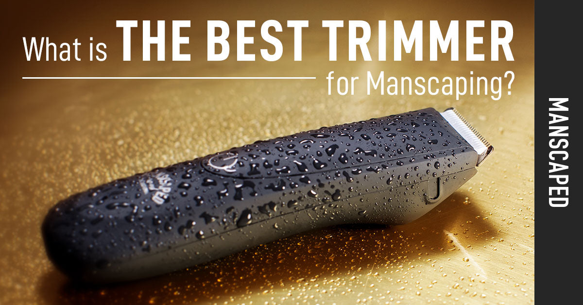 What Is the Best Trimmer for Manscaping?