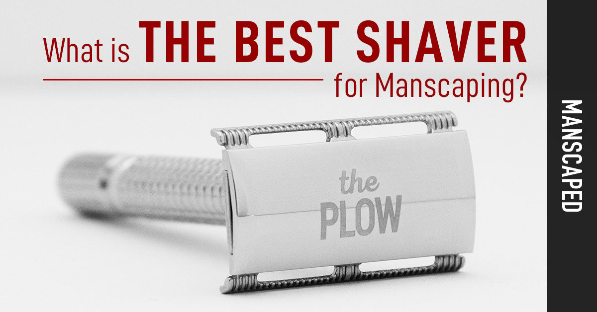 What is the Best Shaver for Manscaping?