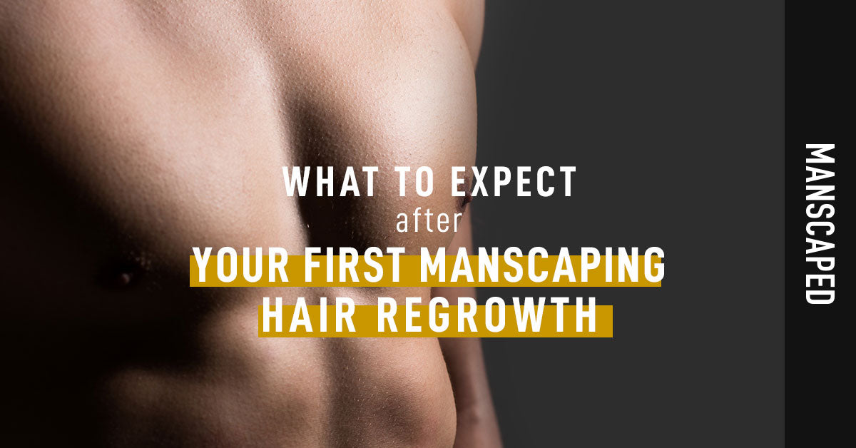 What to Expect after Your First Manscaping Hair Regrowth