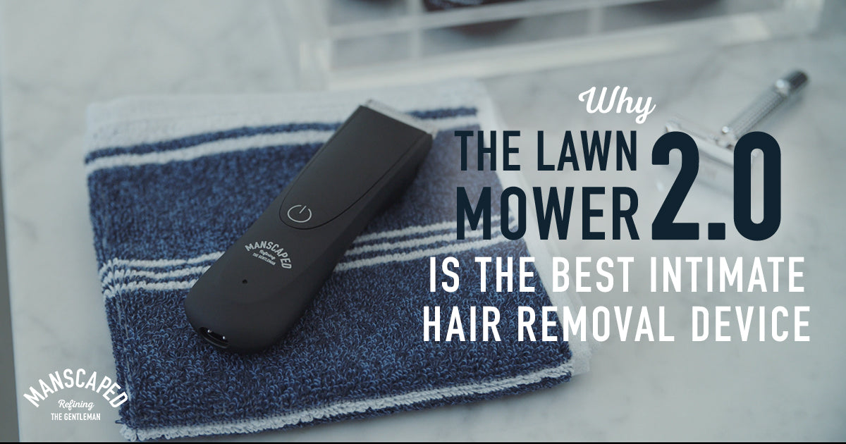 Why The Lawn Mower 2.0 Is the Best Intimate Hair Removal Device