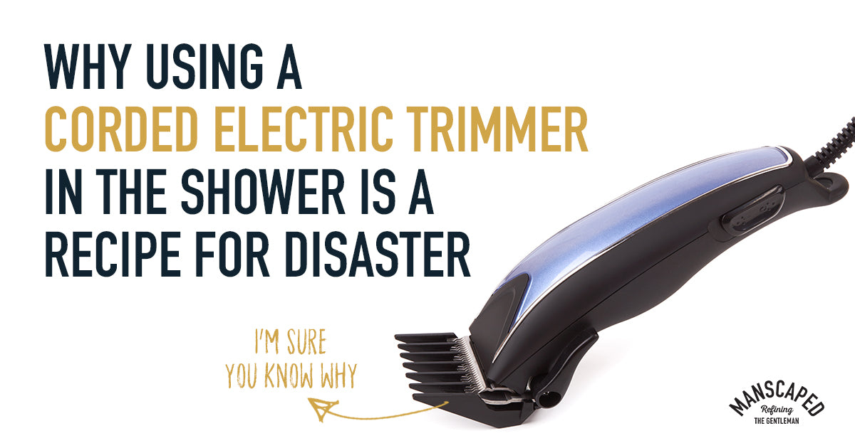 Why Using a Corded Electric Trimmer in the Shower Is a Recipe for Disaster