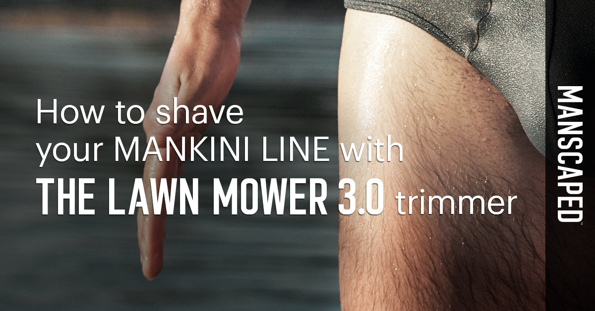 How to Shave Your Mankini Line with The Lawn Mower 3.0 Trimmer