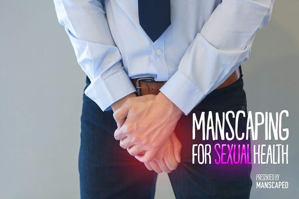 Manscaping for Men's Sexual Health
