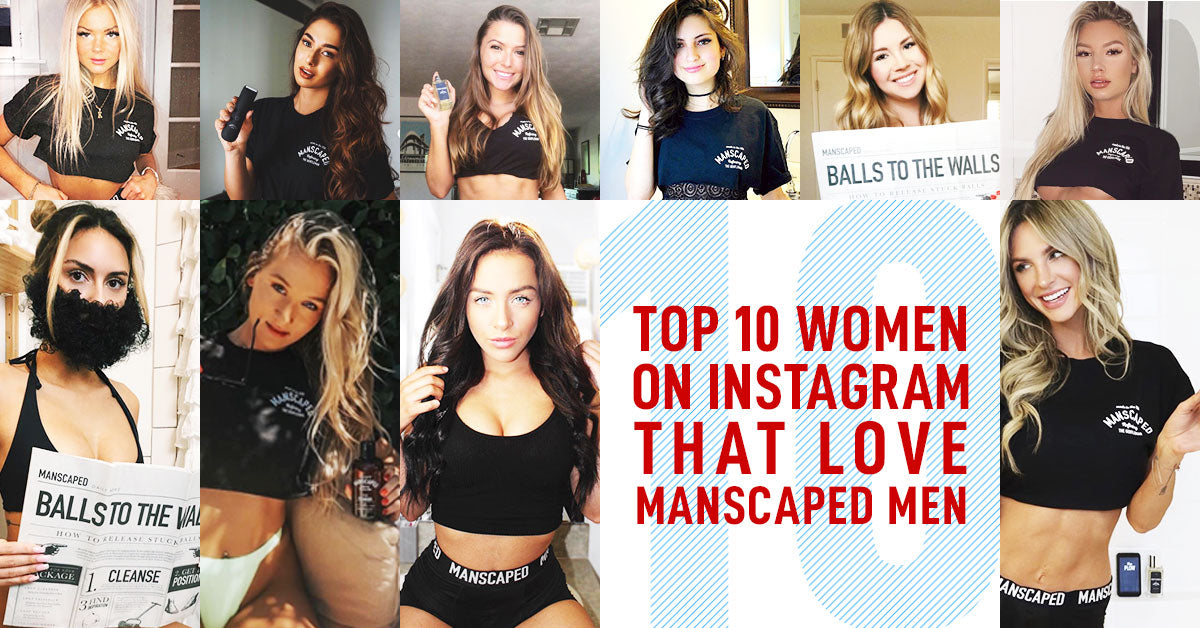 Top 10 Women on Instagram That Love MANSCAPED™ Men