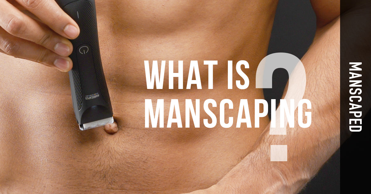 What does manscaping look like